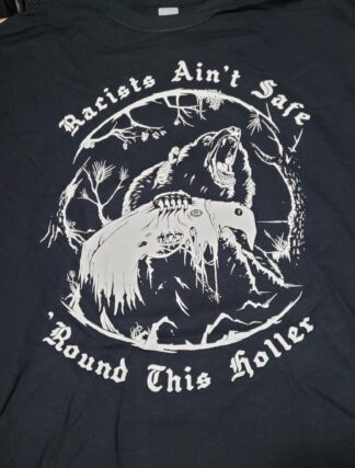 Racists Aint Safe Round This Holler Bear T-Shirt